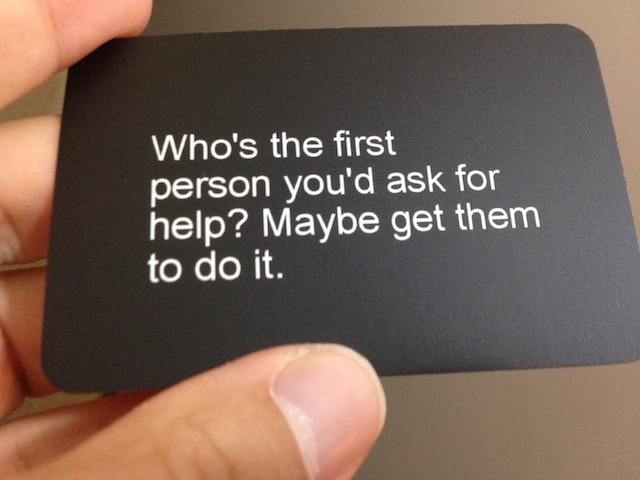 Who's the first person you would ask for help? Maybe get them to do it