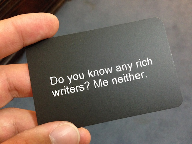 Do you know any rich writers? Me neither