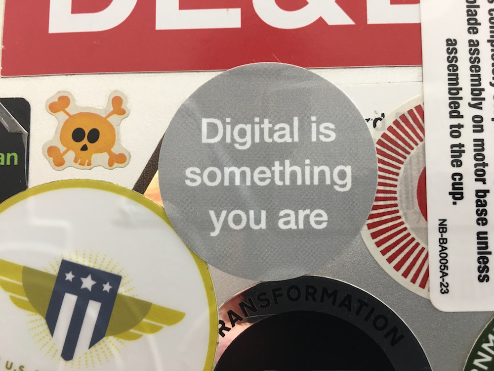 Screenshot of sticker saying 'Digital is something you are'
