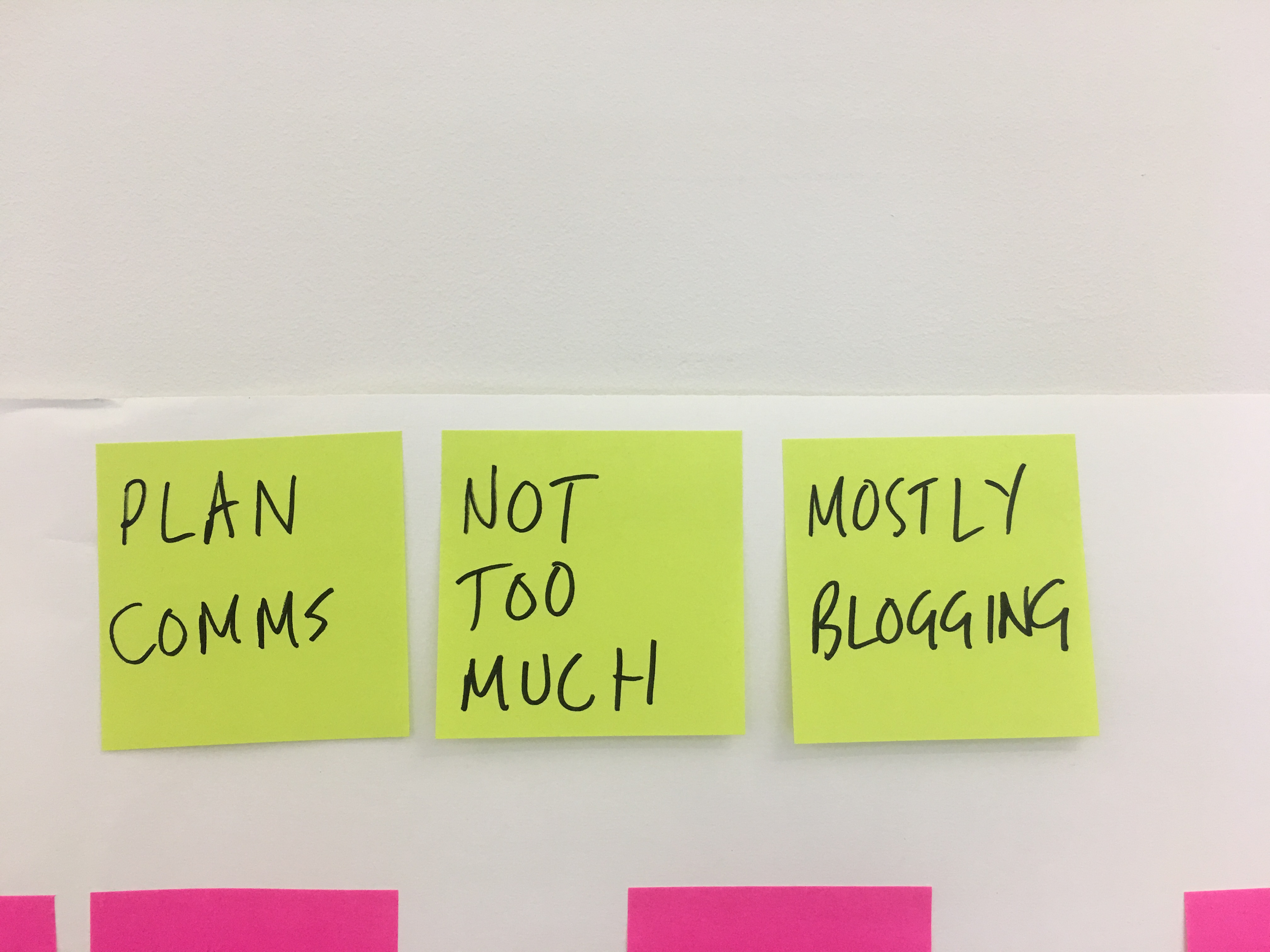 3 sticky notes that say PLAN COMMS / NOT TOO MUCH / MOSTLY BLOGGING